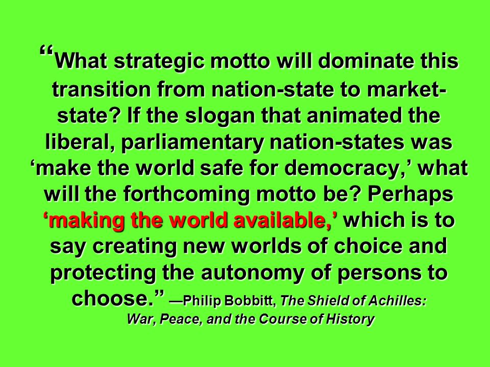 What strategic motto will dominate this transition from nation-state to market-state.