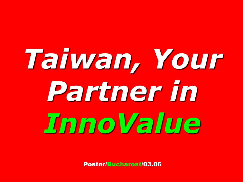 Taiwan, Your Partner in InnoValue Poster/Bucharest/03.06