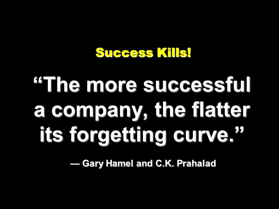 Success Kills.