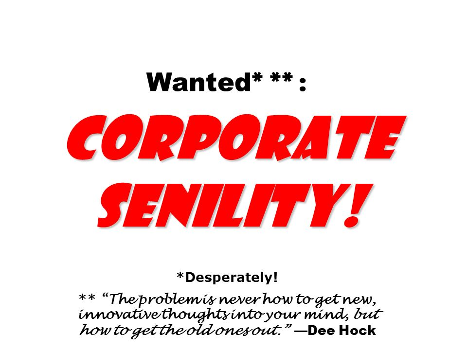 Wanted* ** : Corporate Senility!