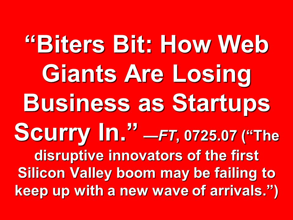 Biters Bit: How Web Giants Are Losing Business as Startups Scurry In