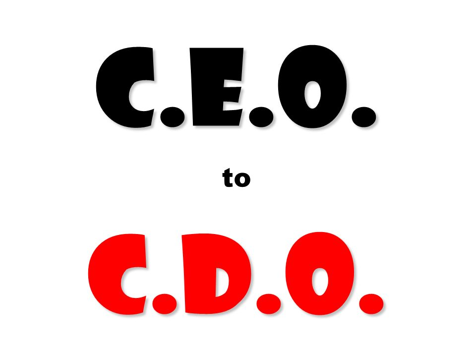 C.E.O. to C.D.O.