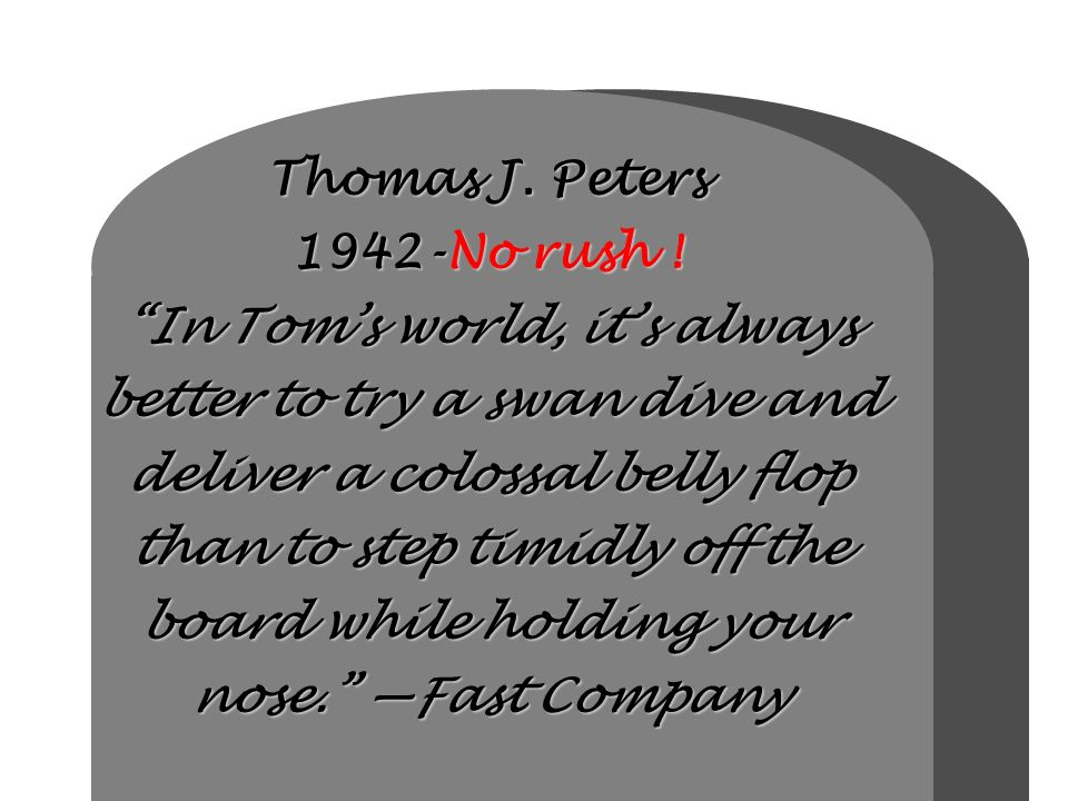 Thomas J. Peters 1942-No rush