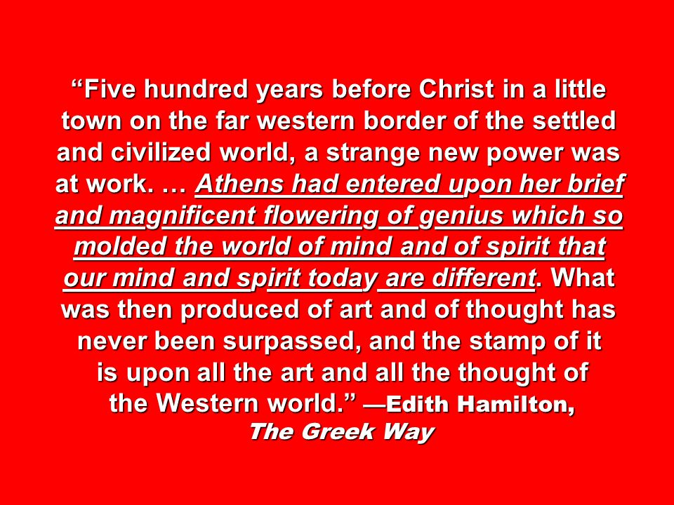 Five hundred years before Christ in a little town on the far western border of the settled and civilized world, a strange new power was at work.