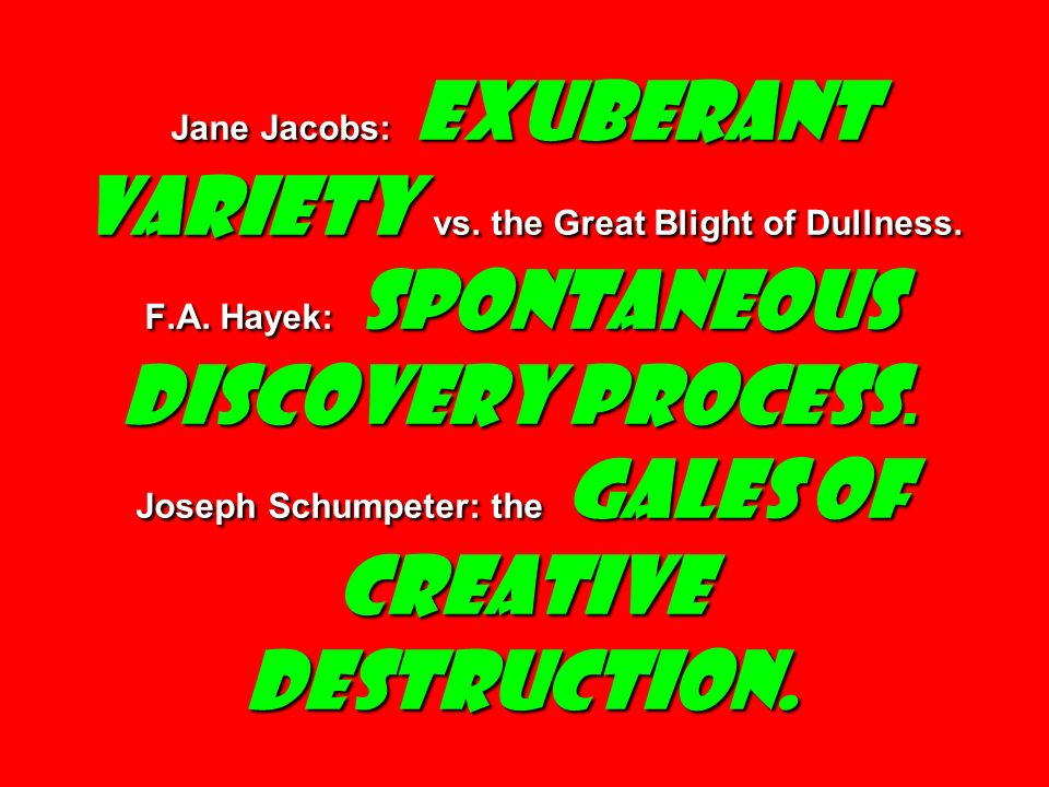 Jane Jacobs: Exuberant Variety vs. the Great Blight of Dullness. F. A