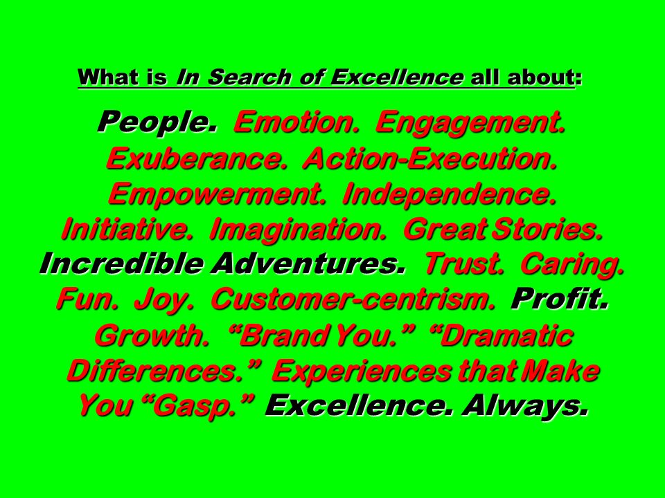What is In Search of Excellence all about: People. Emotion. Engagement