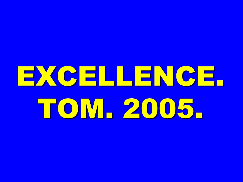 EXCELLENCE. TOM. 2005. 312