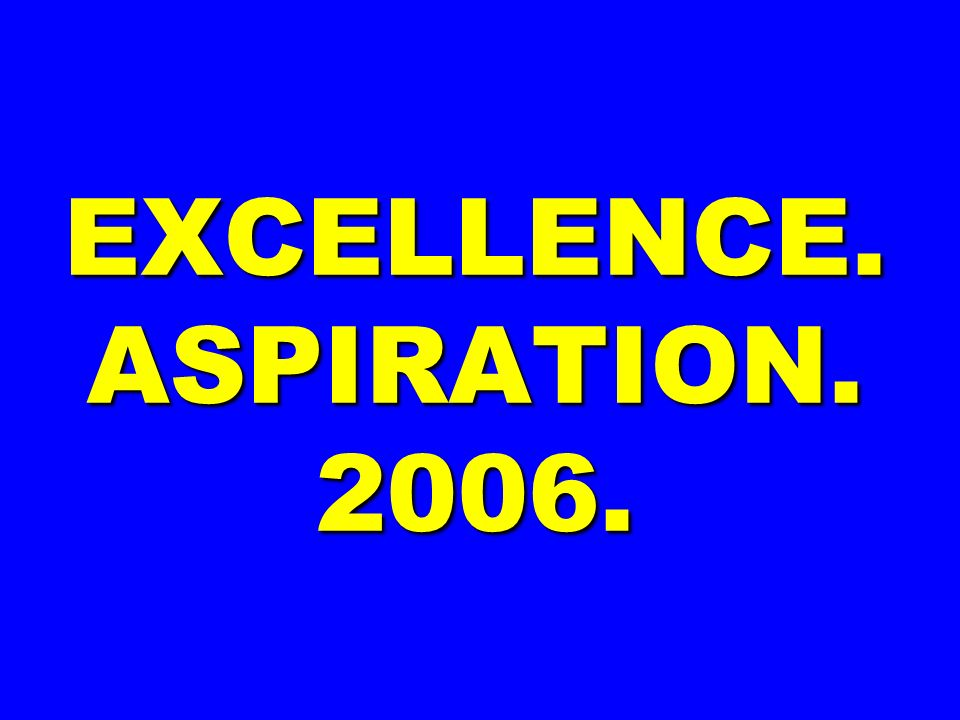 EXCELLENCE. ASPIRATION