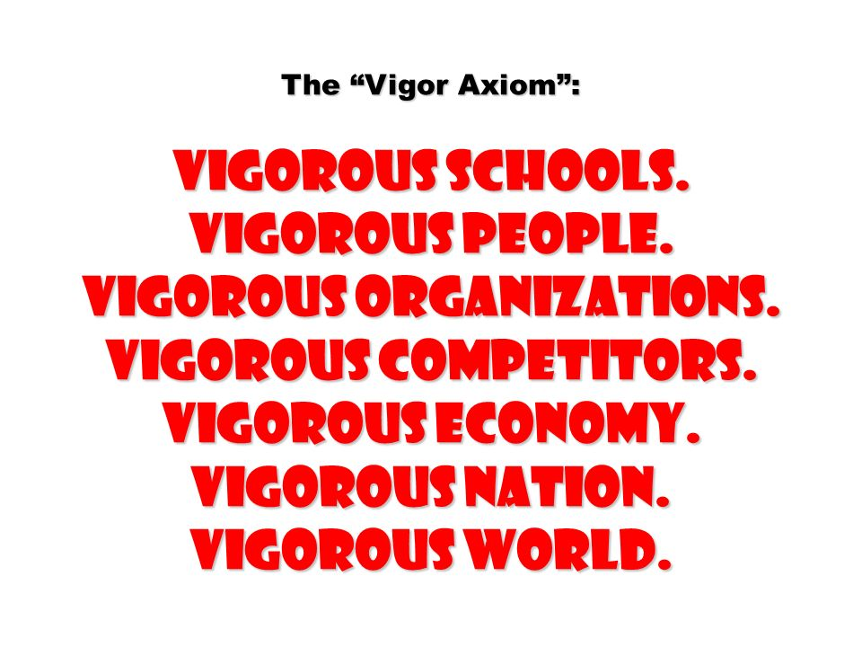 Vigorous organizations.