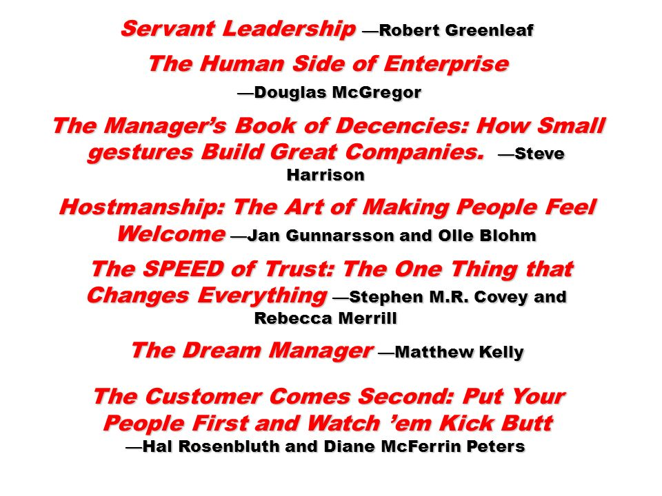 Servant Leadership —Robert Greenleaf The Human Side of Enterprise