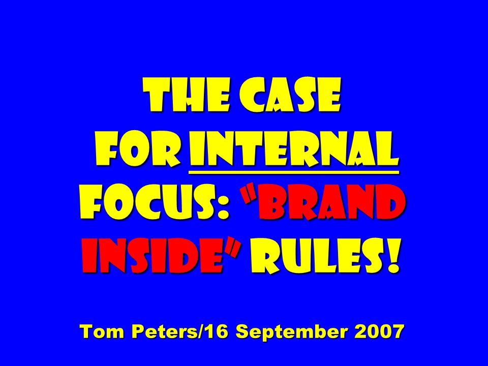The Case for Internal Focus: Brand inside Rules