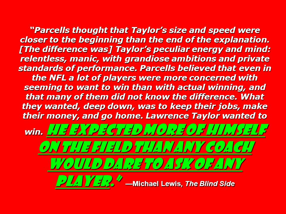 Parcells thought that Taylor's size and speed were closer to the beginning than the end of the explanation.