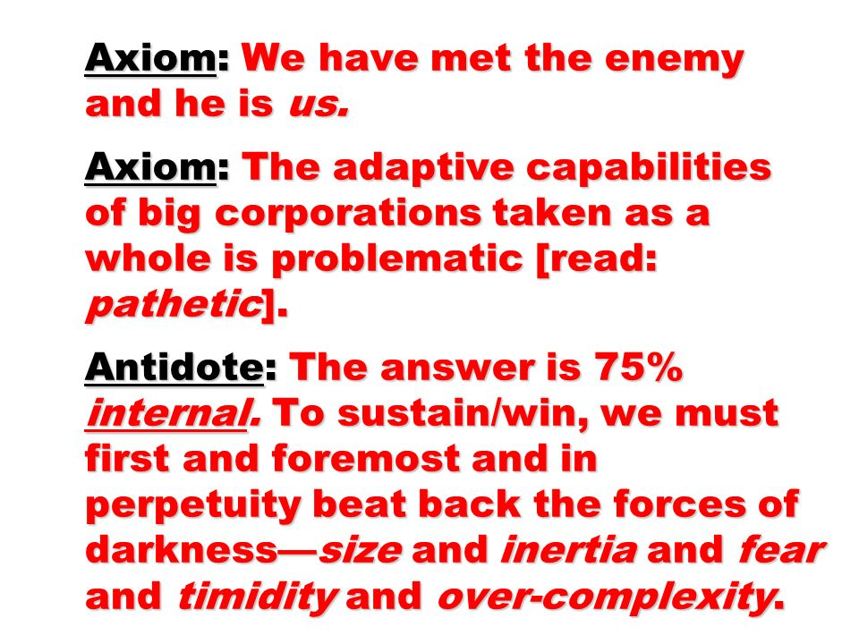 Axiom: We have met the enemy and he is us