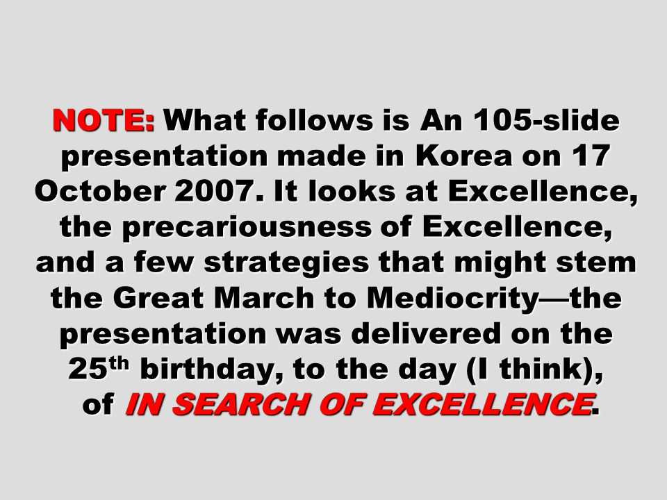 NOTE: What follows is An 105-slide presentation made in Korea on 17 October 2007.
