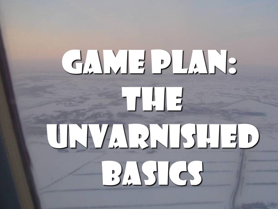 Game plan: The unvarnished Basics