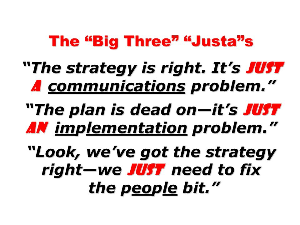 The Big Three Justa s The strategy is right