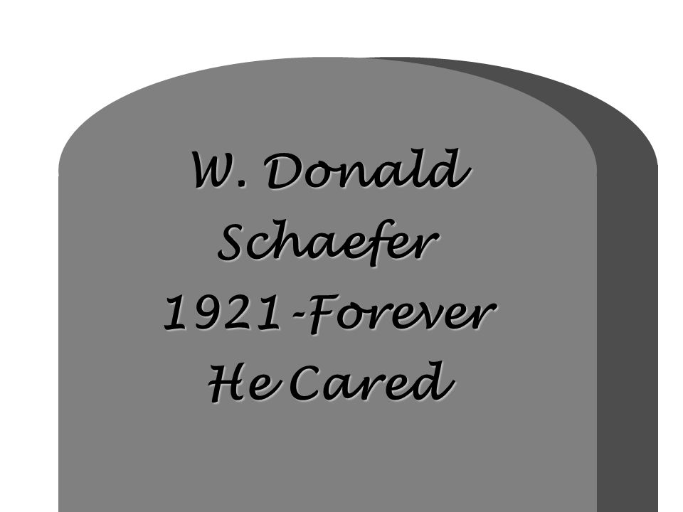 W. Donald Schaefer 1921-Forever He Cared