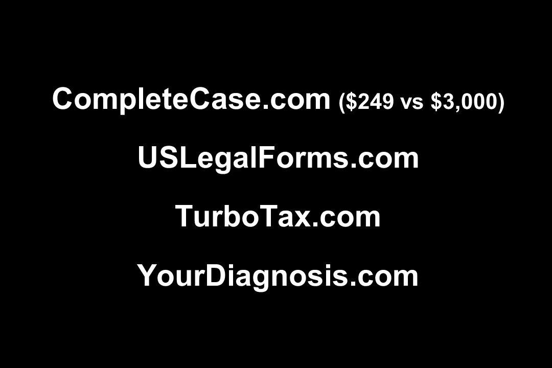 CompleteCase. com ($249 vs $3,000) USLegalForms. com TurboTax