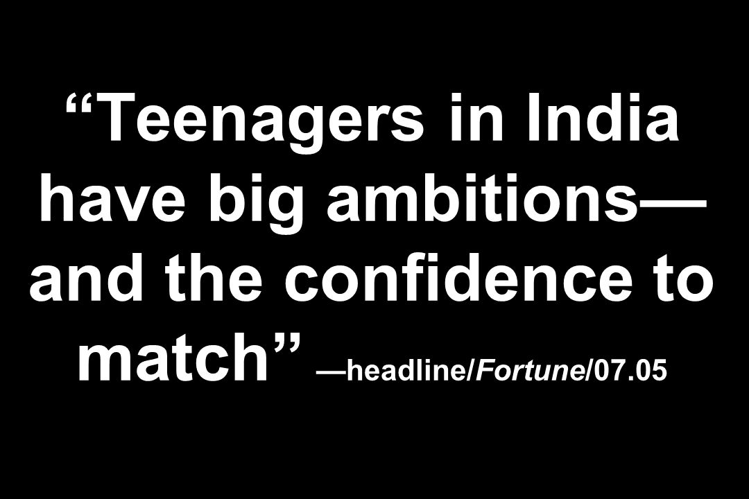 Teenagers in India have big ambitions—and the confidence to match —headline/Fortune/07.05