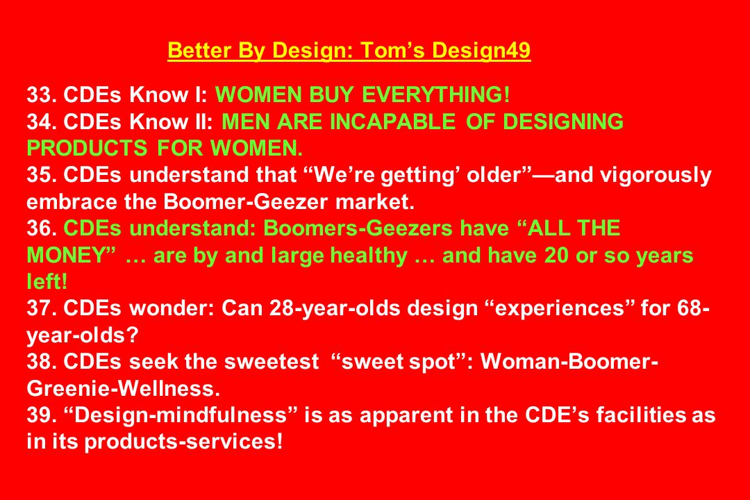 Better By Design: Tom's Design49 33. CDEs Know I: WOMEN BUY EVERYTHING
