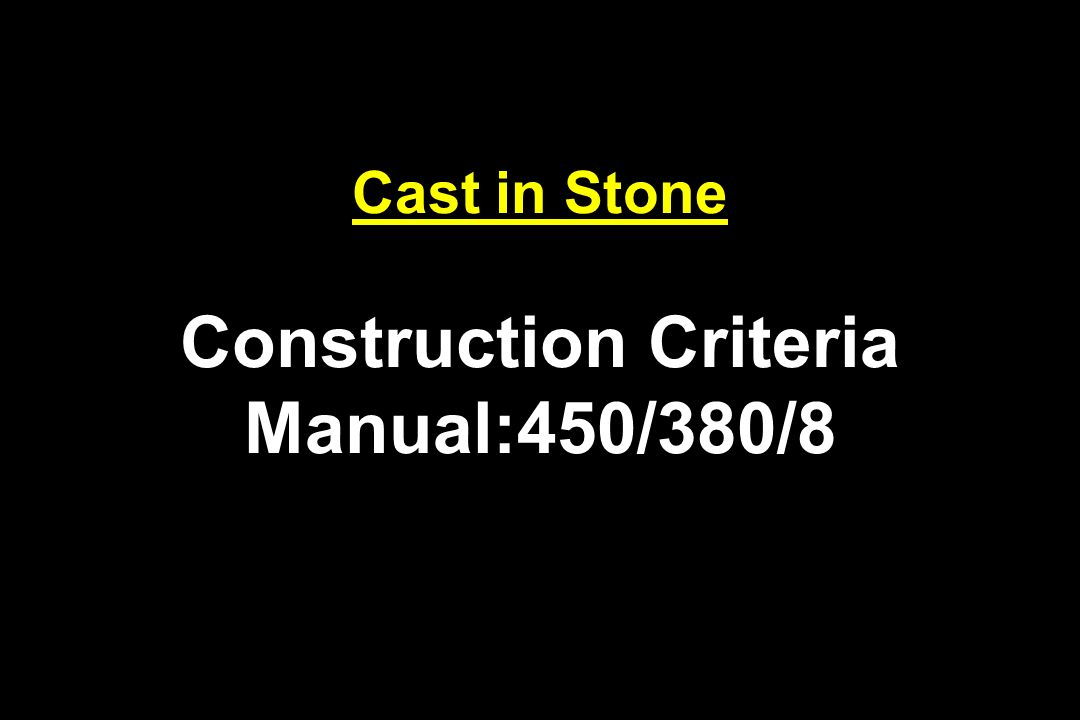 Cast in Stone Construction Criteria Manual:450/380/8