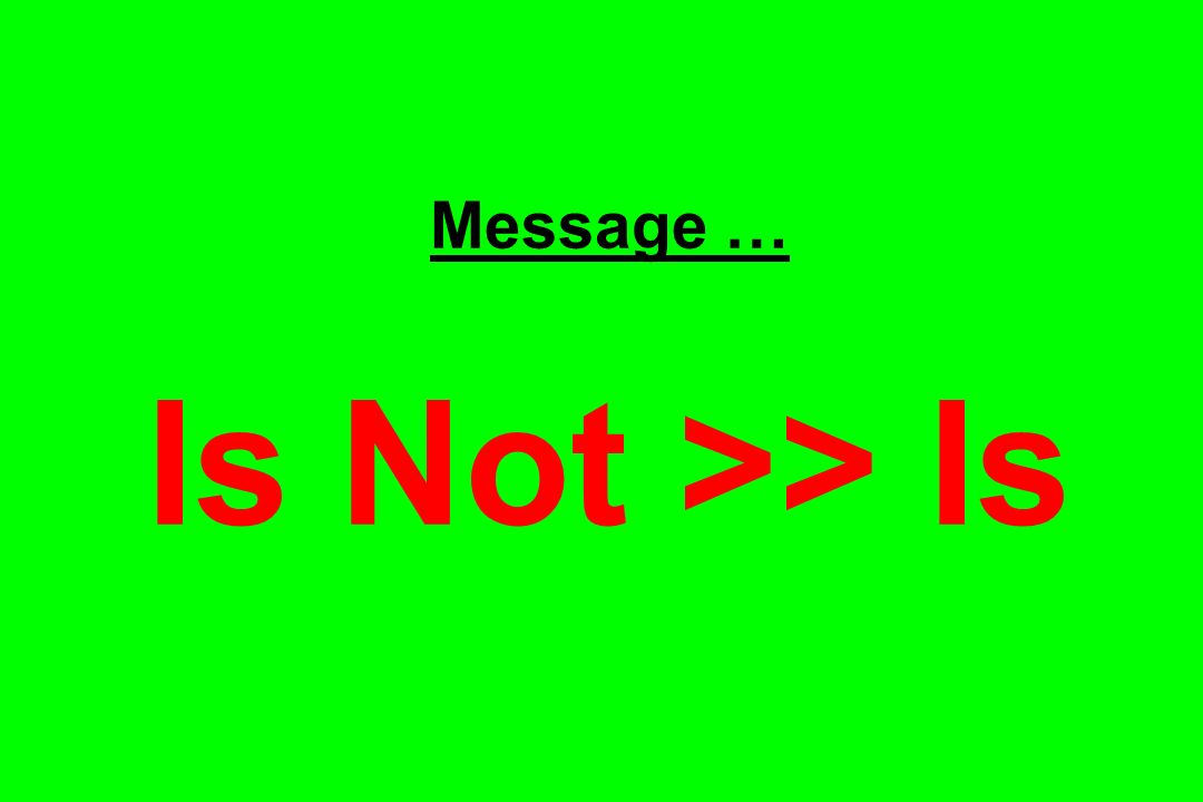 Message … Is Not >> Is