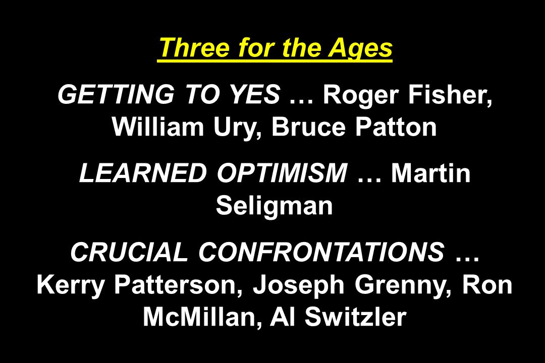 GETTING TO YES … Roger Fisher, William Ury, Bruce Patton