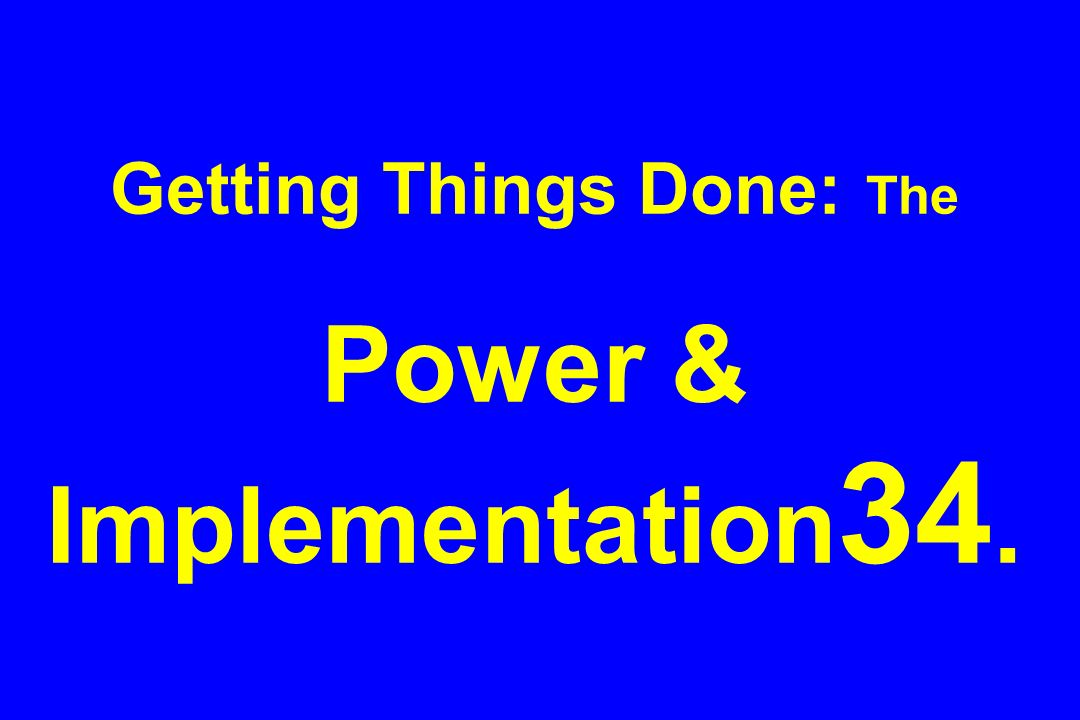 Getting Things Done: The Power & Implementation34.