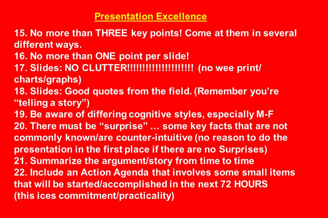Presentation Excellence 15. No more than THREE key points