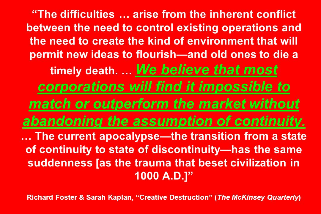 The difficulties … arise from the inherent conflict between the need to control existing operations and the need to create the kind of environment that will permit new ideas to flourish—and old ones to die a timely death.