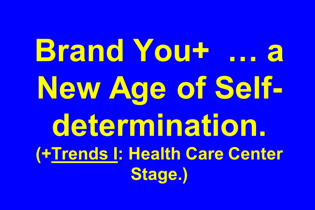 Brand You+ … a New Age of Self-determination