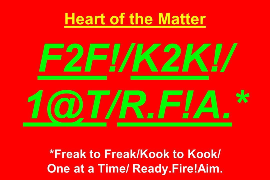 Heart of the Matter F2F. /K2K. / 1@T/R. F. A