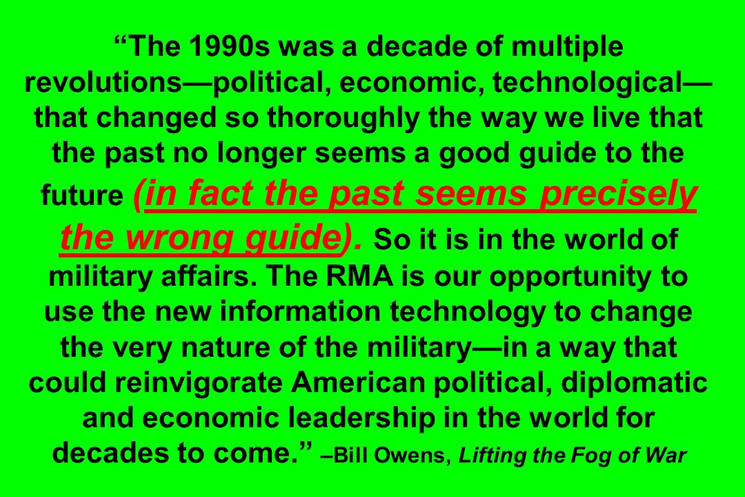The 1990s was a decade of multiple revolutions—political, economic, technological—that changed so thoroughly the way we live that the past no longer seems a good guide to the future (in fact the past seems precisely the wrong guide).