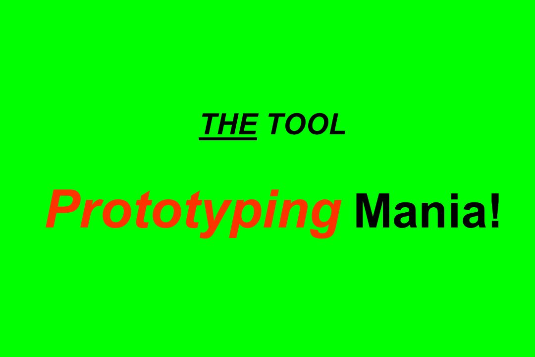 THE TOOL Prototyping Mania!