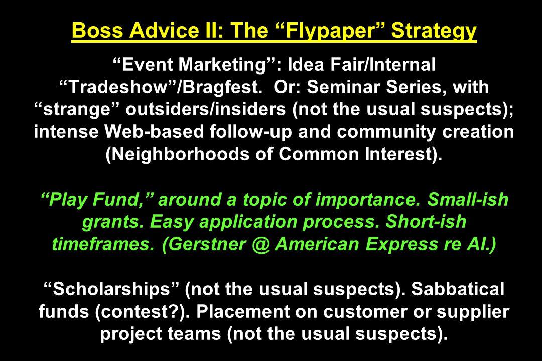 Boss Advice II: The Flypaper Strategy Event Marketing : Idea Fair/Internal Tradeshow /Bragfest.