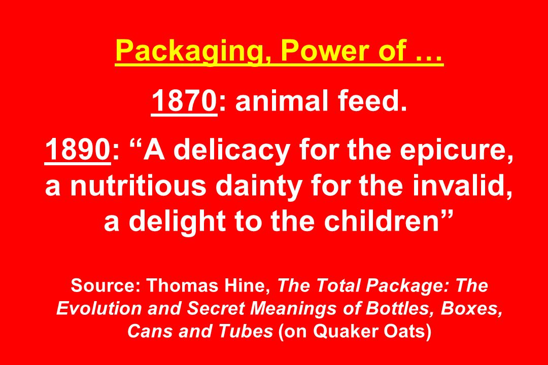 Packaging, Power of … 1870: animal feed
