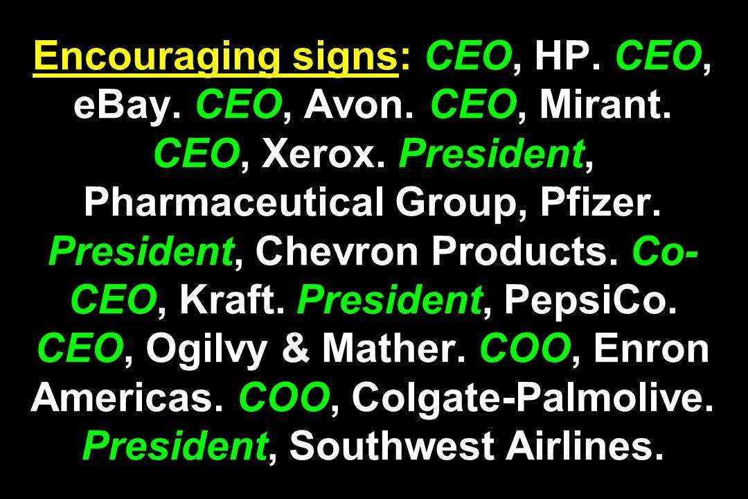 Encouraging signs: CEO, HP. CEO, eBay. CEO, Avon. CEO, Mirant