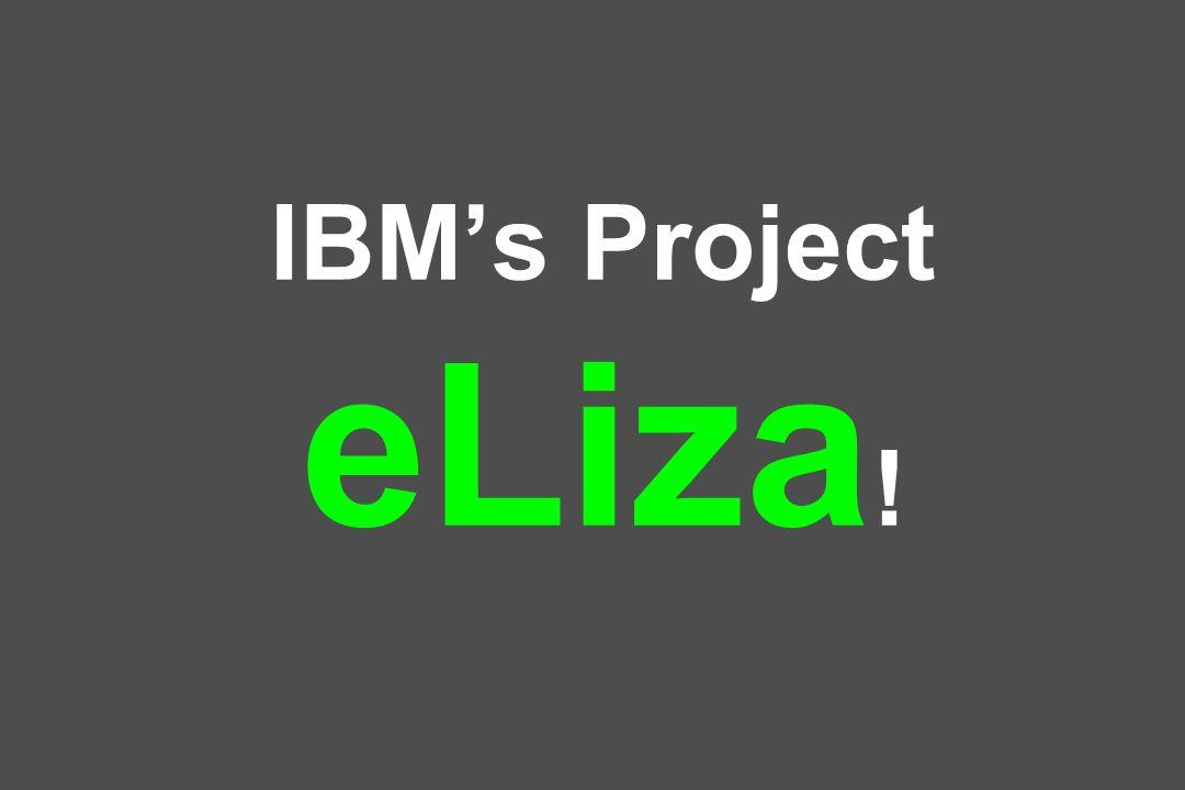 IBM's Project eLiza!