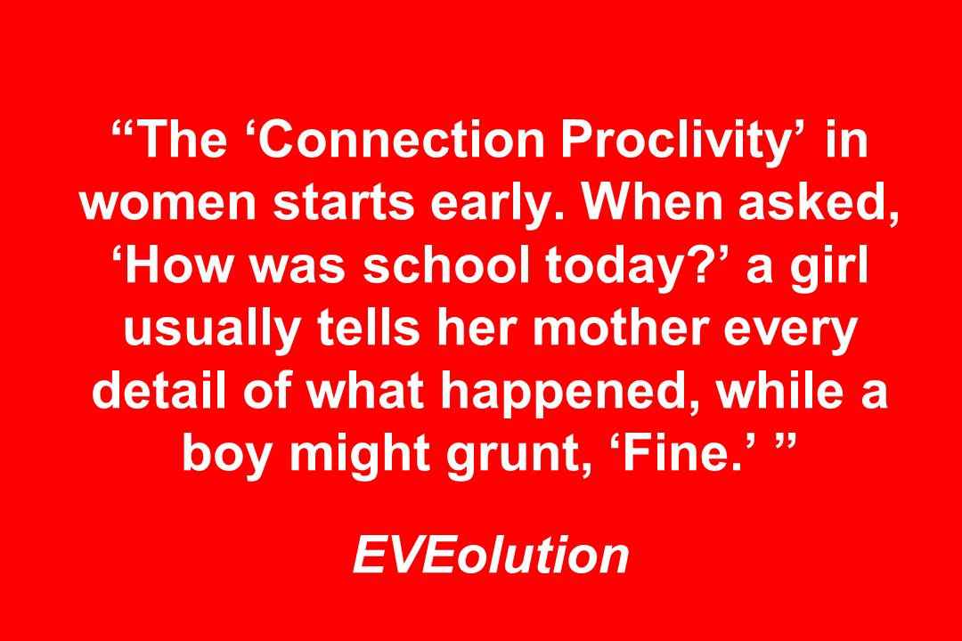 The 'Connection Proclivity' in women starts early