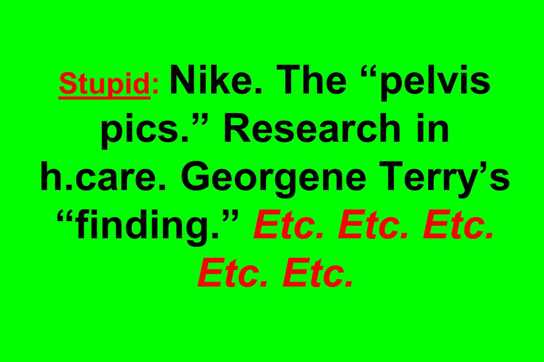Stupid: Nike. The pelvis pics. Research in h. care