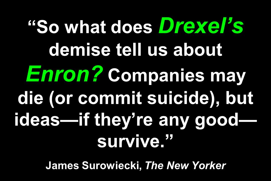 So what does Drexel's demise tell us about Enron