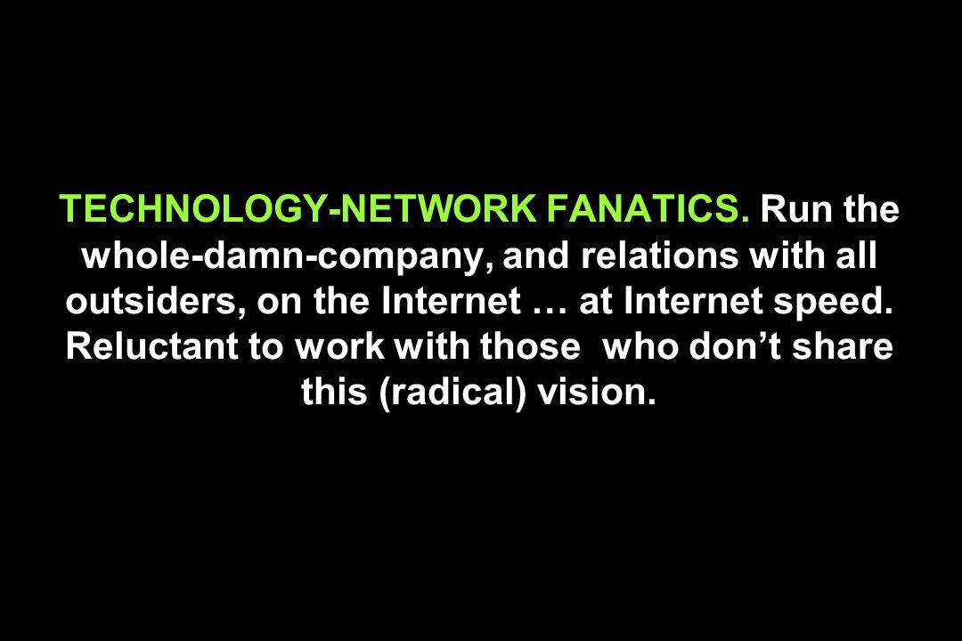 TECHNOLOGY-NETWORK FANATICS