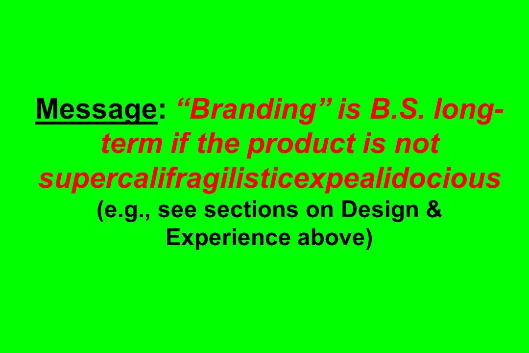 Message: Branding is B. S
