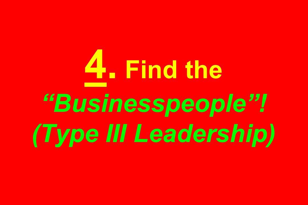 4. Find the Businesspeople ! (Type III Leadership)