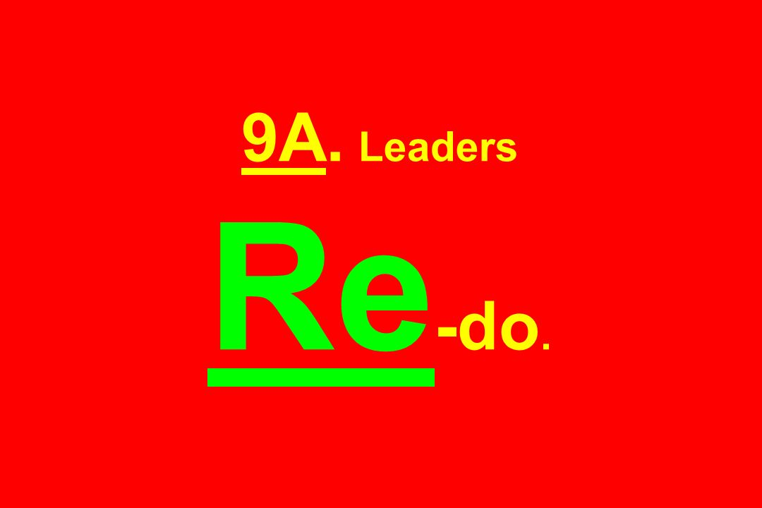 9A. Leaders Re-do.