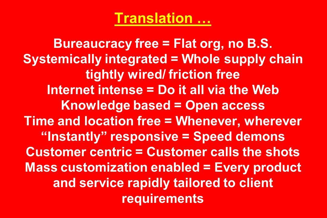 Translation … Bureaucracy free = Flat org, no B. S