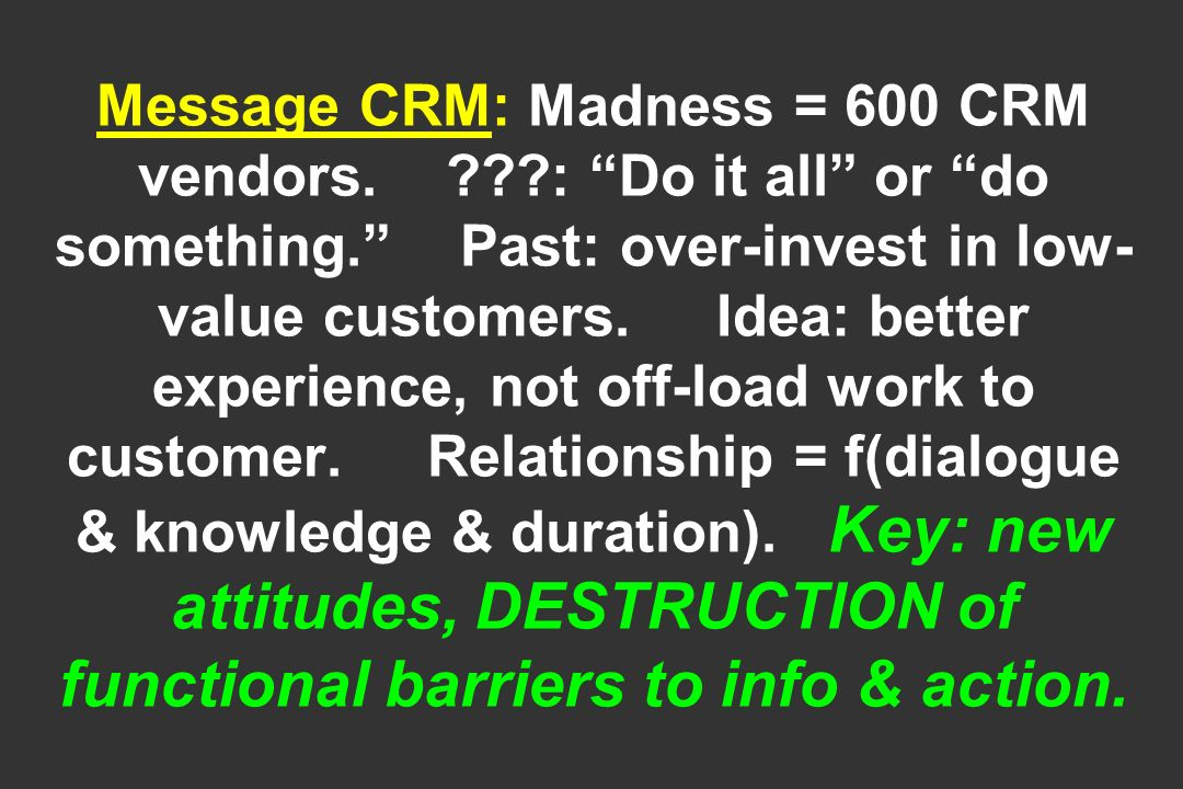 Message CRM: Madness = 600 CRM vendors. : Do it all or do something