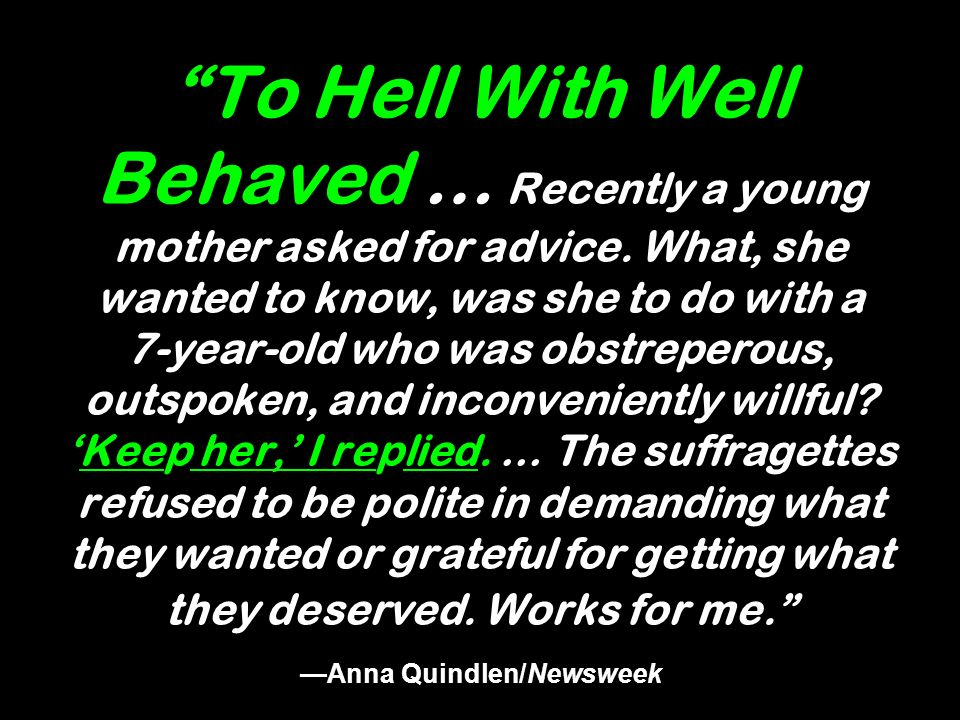 To Hell With Well Behaved … Recently a young mother asked for advice