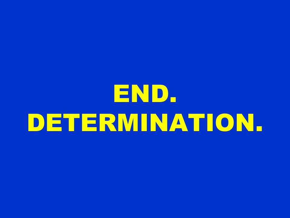 END. DETERMINATION.