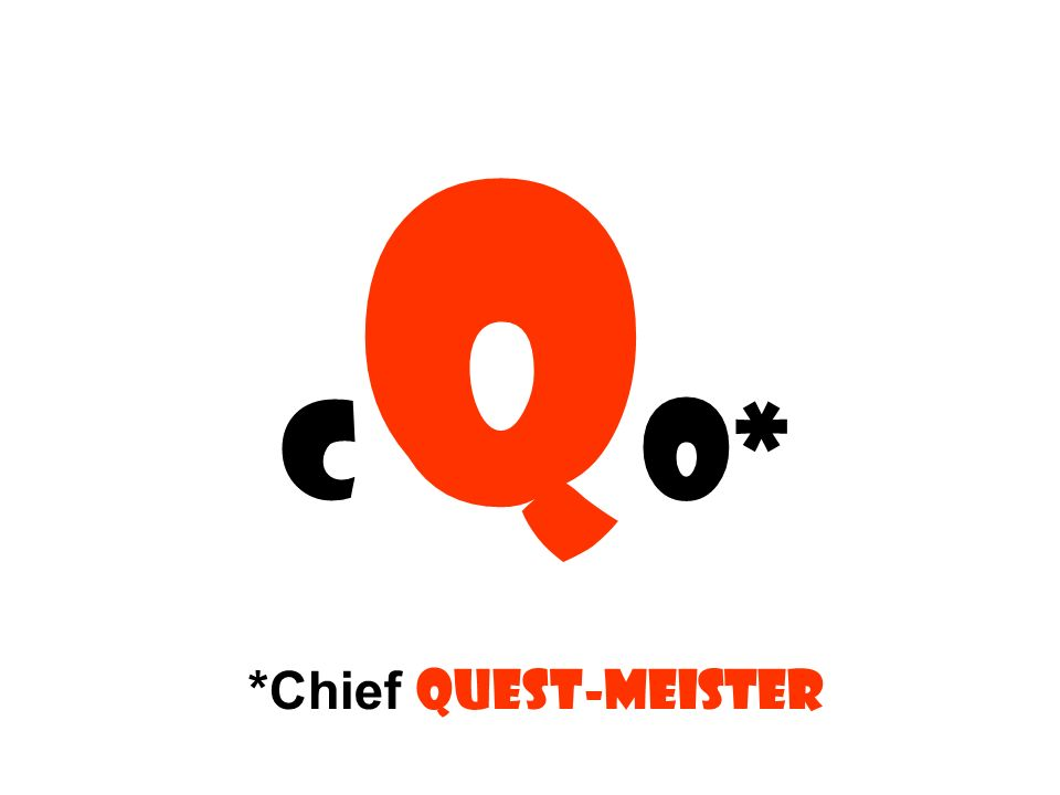 CQO* *Chief quest-meister